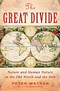 Great Divide History & Human Nature in the Old World & the New