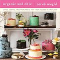 Organic & Chic Cakes Cookies & Other Sweets That Taste as Good as They Look