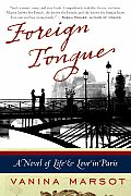Foreign Tongue A Novel of Life & Love in Paris