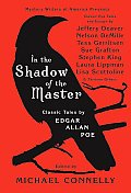 In the Shadow of the Master Classic Tales by Edgar Allan Poe & Essays by Jeffery Deaver Nelson DeMille Tess Gerritsen Sue Grafton Stephen King Laura Lippman Lisa Scottoline & 13 Others