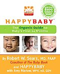 Happy Baby the Organic Guide to Babys First 24 Months