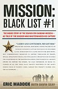Mission Black List #1 The Inside Story of the Search for Saddam Hussein As Told by the Soldier Who Masterminded His Capture