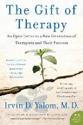 Gift of Therapy An Open Letter to a New Generation of Therapists & Their Patients