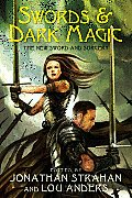 Swords & Dark Magic The New Sword & Sorcery