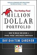 Motley Fool Million Dollar Portfolio How to Build & Grow a Panic Proof Investment Portfolio
