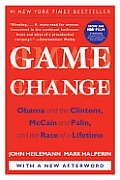 Game Change Obama & the Clintons McCain & Palin & the Race of a Lifetime