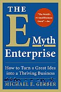 E Myth Enterprise How to Turn a Great Idea Into a Thriving Business