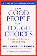 How Good People Make Tough Choices Resol