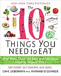 10 Things You Need to Eat & More Than 100 Easy & Delicious Ways to Prepare Them