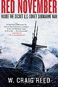 Red November Inside the Secret US Soviet Submarine War