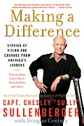 Making a Difference Stories of Vision & Courage from Americas Leaders