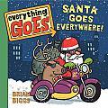 Everything Goes Santa Goes Everywhere