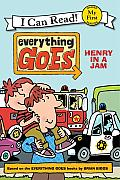 Everything Goes Henry in a Jam