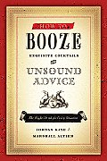 How to Booze Exquisite Cocktails & Unsound Advice
