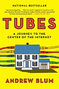 Tubes A Journey to the Center of the Internet