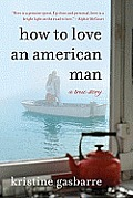How to Love an American Man A True Story