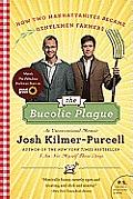 Bucolic Plague How Two Manhattanites Became Gentlemen Farmers An Unconventional Memoir