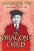 Dragons Child A Story of Angel Island