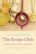 Recipe Club A Novel About Food & Friendship