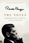 Notes Ronald Reagans Private Collection of Stories & Wisdom