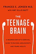 Teenage Brain A Neuroscientists Survival Guide to Raising Adolescents & Young Adults
