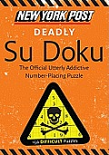 New York Post Deadly Su Doku: 150 Difficult Puzzles