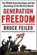 Generation Freedom The Middle East Uprisings & the Making of the Modern World