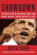 Showdown The Inside Story of How Obama Fought Back Against Boehner Cantor & the Tea Party