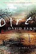 Dirt A Novel