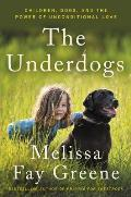 Underdogs Children Dogs & the Power of Unconditional Love
