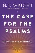 Case for the Psalms Why They Are Essential