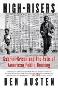 High Risers Cabrini Green & the Fate of American Public Housing