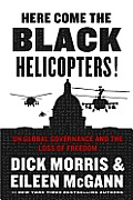Here Come the Black Helicopters UN Global Governance & the Loss of Freedom