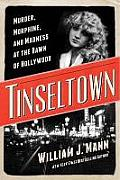 Tinseltown Murder Morphine Madness at the Dawn of Hollywood William Desmond Taylor
