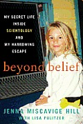 Beyond Belief My Secret Life Inside Scientology & My Harrowing Escape