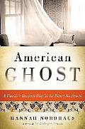 American Ghost The True Story of a Familys Haunted Past in the Desert Southwest