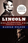 Lincoln How Abraham Lincoln Ended Slavery in America A Companion Book for Young Readers to the Steven Spielberg Film