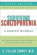 Surviving Schizophrenia 6th Edition A Family Manual