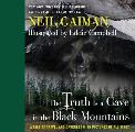 Truth Is a Cave in the Black Mountains A Tale of Travel & Darkness with Pictures of All Kinds