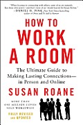 How to Work a Room 25th Anniversary Edition Your Essential Guide to Savvy Socializing
