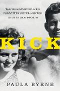 Kick The True Story of JFKs Sister & the Heir to Chatsworth