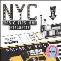 NYC Basic Tips & Etiquette https://covers.powells.com/9780062303110.jpg