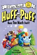 Huff & Puff Have Too Much Stuff