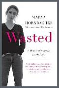Wasted Updated Edition A Memoir of Anorexia & Bulimia