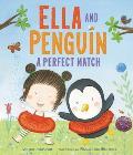 Ella and Penguin: A Perfect Match