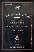 All or Nothing One Chefs Appetite for the Extreme