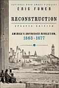 Reconstruction Updated Ed Americas Unfinished Revolution 1863 1877