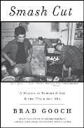 Smash Cut A Memoir of Howard & Art & the 70s & the 80s