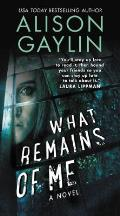 What Remains of Me A Novel