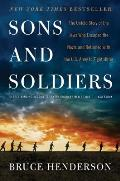 Sons & Soldiers The Untold Story of the Jews Who Escaped the Nazis & Returned with the US Army to Fight Hitler